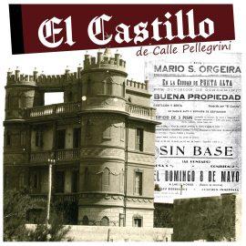 El Castillo de calle Pellegrini.